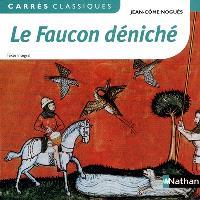 Le faucon déniché : 1972 : texte intégral. Le faucon : le Décaméron, 5e journée, nouvelle IX : 1353, texte intégral