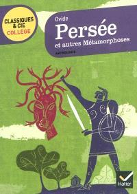 Persée : et autres métamorphoses : extraits