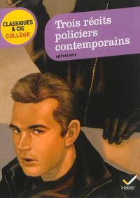 Trois récits policiers contemporains : texte intégral