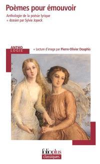Poèmes pour émouvoir : anthologie de la poésie lyrique