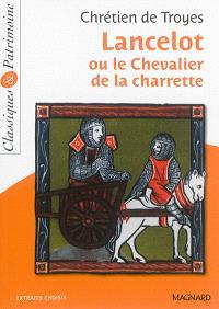 Lancelot ou Le chevalier de la charrette : extraits choisis