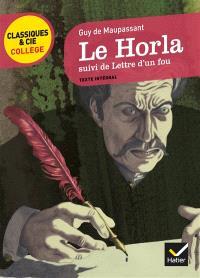Le Horla; Suivi de Lettre d'un fou : texte intégral