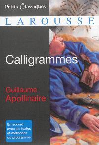 Calligrammes : poèmes de la paix et de la guerre (1913-1916) : morceaux choisis