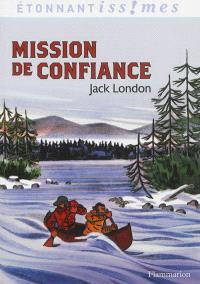 Mission de confiance : et autres aventures du Grand Nord