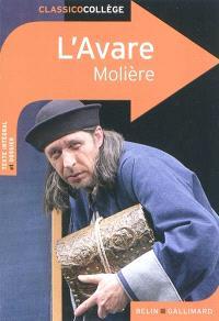 L'avare : comédie représentée pour la première fois au Théâtre du Palais-Royal, le 9 septembre 1668, par la troupe du Roi