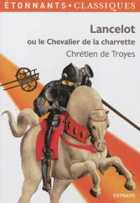 Lancelot ou Le chevalier de la charrette : extraits