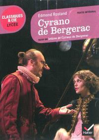 Cyrano de Bergerac (1897) : texte intégral. Suivi de Lettres de Cyrano de Bergerac : texte intégral suivi d'un dossier critique pour la préparation du bac français