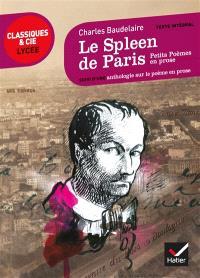 Le spleen de Paris (1869) : Petits poèmes en prose : suivi d'une anthologie sur le poème en prose