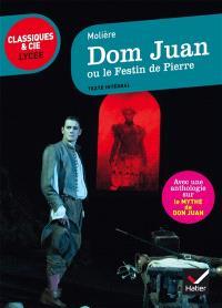 Dom Juan ou Le festin de pierre : 1665 : suivi d'une anthologie sur le mythe de Don Juan
