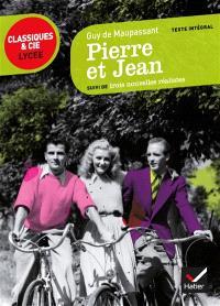 Pierre et Jean (1888) : suivi de trois nouvelles réalistes