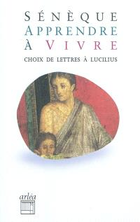 Apprendre à vivre : lettres à Lucilius