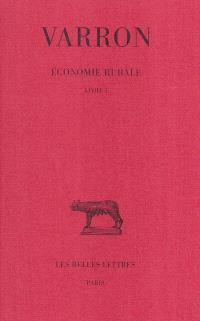 Economie rurale. Volume 1, Livre I