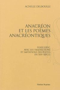 Anacréon et les poèmes anacréontiques : texte grec, avec les traductions et imitations des poètes du XVIe siècle
