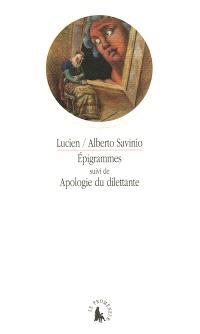 Epigrammes. Suivi de Apologie du dilettante