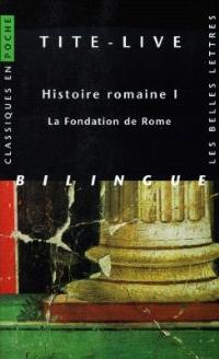 Histoire romaine. Volume 1, La fondation de Rome