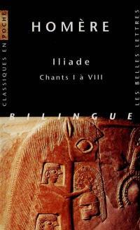 Iliade. Volume 1, Chants I à VIII