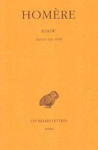 Iliade. Volume 3, Chants XIII-XVIII