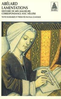 Lamentations; Histoire de mes malheurs. Correspondance avec Héloïse