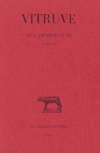 De l'architecture. Volume 6, Livre VI
