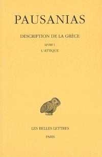 Description de la Grèce. Volume 1, Livre I, l'Attique