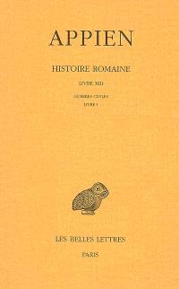Histoire romaine. Volume 8, Livre XIII : Guerres civiles, Livre I