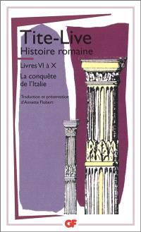 Histoire romaine, livres VI à X : la conquête romaine