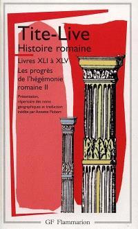 Histoire romaine, livres XLI à XLV : les progrès de l'hégémonie romaine 2