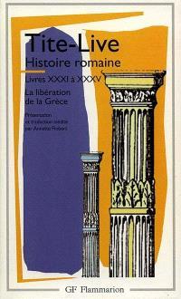 Histoire romaine, livres XXXI à XXXV : la libération de la Grèce