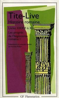 Histoire romaine, livres XXXVI à XL : l'expansion de l'Empire romain