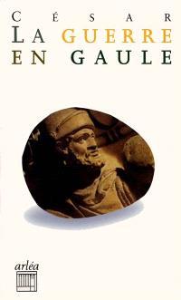 La guerre en Gaule