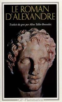 Le Roman d'Alexandre : vie d'Alexandre de Macédoine
