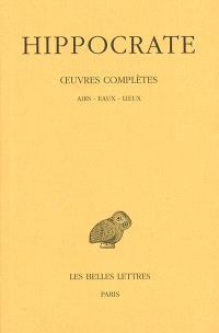 Oeuvres complètes. Volume 2-2, Airs, eaux, lieux
