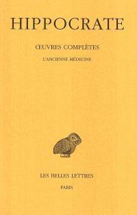 Oeuvres complètes. Volume 2-1, L'ancienne médecine