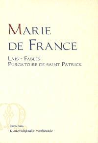 Oeuvres complètes de Marie de France : lais, Purgatoire de saint Patrick, fables. Volume 1, Lais; Fables; Le purgatoire de saint patrick