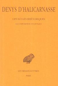 Opuscules rhétoriques. Volume 3, La composition stylistique