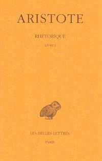 Rhétorique. Volume 1, Livre I
