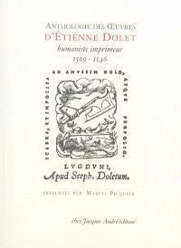Anthologie des oeuvres d'Etienne Dolet, humaniste-imprimeur, 1509-1546 : étranglé et brûlé place Maubert, le 3 août 1546 à Paris