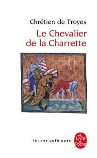 Le chevalier de la charrette ou Le roman de Lancelot