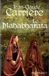 Le Mahabharata : récit théâtral