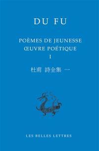 Oeuvre poétique. Volume 1, Poèmes de jeunesse