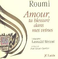 Amour, ta blessure dans mes veines