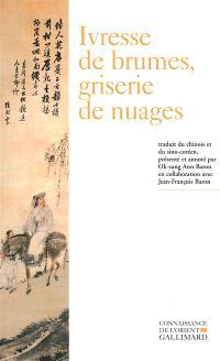 Ivresse de brumes, griserie de nuages : poésie bouddhique coréenne (XIIIe-XVIe siècle)