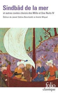Les mille et une nuits : contes choisis. Volume 4, Sindbâd de la mer et autres contes