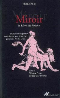 Miroir : le livre des femmes. Suivi de L'unique femme