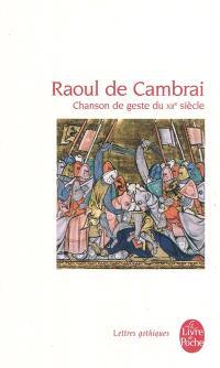 Raoul de Cambrai : chanson de geste du XIIe siècle