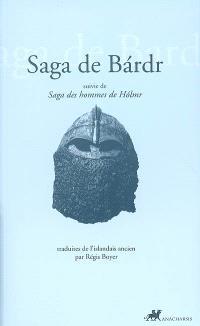 Saga de Bardr; Suivi de Saga des hommes de Holmr
