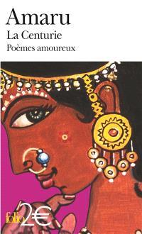 La Centurie : poèmes amoureux de l'Inde ancienne