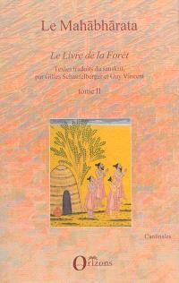 Le Mahabharata. Volume 2, Le livre de la forêt = Vanaparva