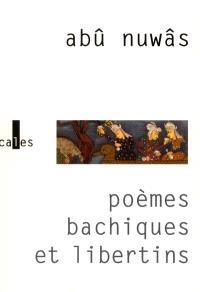 Poèmes bacchiques et libertins