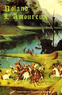 Roland l'Amoureux de Boiardo : traduction d'Alain-René Lesage